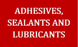 Adhesives, Sealants and Lubricants