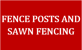 Fence Posts and Sawn Fencing