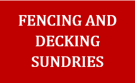 Fencing and Decking Sundries