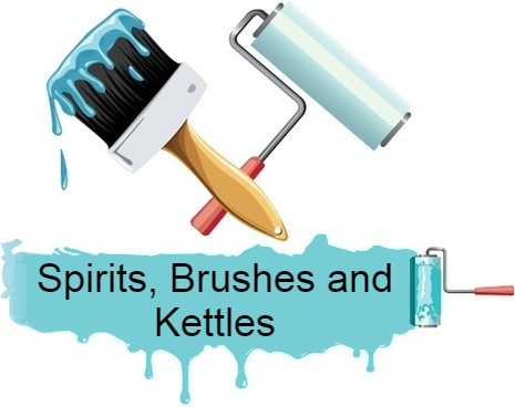Spirits, Brushes and Kettles